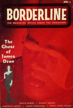DECAYING HOLLYWOOD MANSIONS: The Ghost of James Dean by Maila Nurmi, Borderline Magazine, 1964