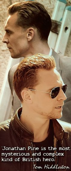 """""""Jonathan Pine is the most mysterious and complex kind of British hero.""""  —Tom Hiddleston"""