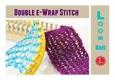 LOOM KNITTING the Double e-Wrap Knit Stitch