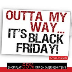 It's Black Friday - Gemsforjewels presents the hottest deals ever!! Shop our entire collection of over 8700 products at a flat 55% off store wide!!  Savings just got bigger.. Shop Now!!