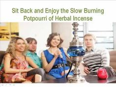Sit Back and Enjoy the Slow Burning Potpourri of Herbal Incense - www.herbalpotpourriblend.com