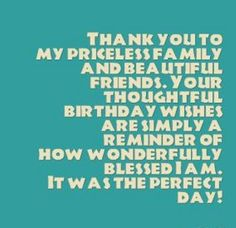 Thank You To My Priceless Family And Beautiful Friends Your