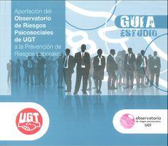 Aportación del Observatorio de Riesgos Psicosociales de UGT a la prevención de riesgos laborales.    Secretaria de Salud Laboral de la UGT-CEC, 2013.
