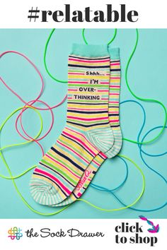 "If overthinking burned calories, we'd be dead! Well, the next time someone tries to tell you that you worry too much, show them the dazzling striped pattern on these funny women's socks. If that doesn't shut them up (because, you know, if they don't stop talking, how can you continue to overanalyze?), then let them see the words at the top: ""Shhh ... I'm overthinking."" Funny Women, Word Up, Cool Socks, Anxious, Fit Women, Told You So, Pattern, Top, Fit Females"