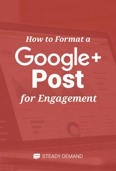 These simple tips will help you create well formatted Google Plus posts that drive engagement and grow your following. http://www.steadydemand.com/format-google-plus-post-engagement/?utm_campaign=coschedule&utm_source=pinterest&utm_medium=Steady%20Demand&utm_content=How%20to%20Format%20a%20Google%20Plus%20Post%20For%20Engagement