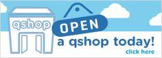 Open a qshop today
