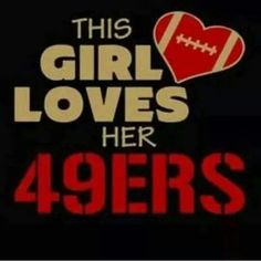 This girl <3's the 49ers.
