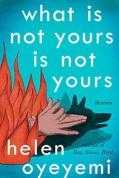 What Is Not Yours Is Not Yours by Helen Oyeyemi | The 24 Best Fiction Books Of 2016