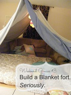 The Complete Guide to Imperfect Homemaking: Weekend Graces #3: Build a Blanket Fort. {Seriously.}