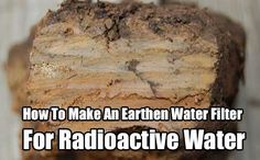 How To Make An Earthen Water Filter For Radioactive Water - Did you know you…