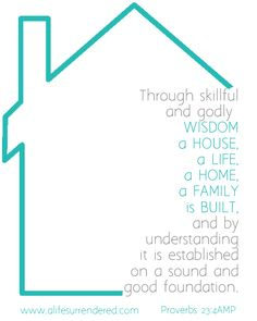 """""""Through skillful and godly Wisdom a house, a life, a home, a family is built, and by understanding it is established on a sound and good foundation. Maybe Quotes, Authors Point Of View, Proverbs 23, Bible Verses, Scriptures, Best Foundation, Wisdom, Faith, God"""