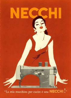Sophia Loren using the Necchi sewing machine and the advert she inspired artwork by Marcello Nizzoli 1957 Vintage Italian Posters, Vintage Advertising Posters, Old Advertisements, Vintage Travel Posters, Vintage Ads, Vintage Images, Pin Up Retro, Vintage Magazine, Art Deco Posters
