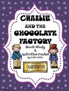 Charlie and the Chocolate Factory Book Study & Activity Packet from ASeriesof3rdGradeEvents on TeachersNotebook.com (76 pages)