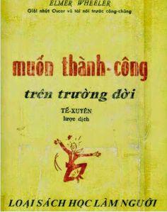 Muốn Thành Công Trên Đường Đời (NXB Đại Nam 1968) - Elmer Wheeler, 271 Trang   Sách Việt Nam