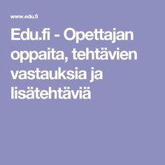 Edu.fi - Opettajan oppaita, tehtävien vastauksia ja lisätehtäviä