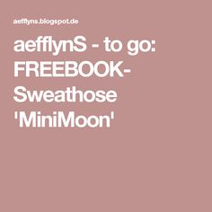aefflynS - to go: FREEBOOK- Sweathose 'MiniMoon'