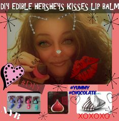 IF YOU WANT TO MAKE AN EDIBLE HERSHEY'S KISSES LIP BALM - GO TO YOUTUBE AND WATCH MY VIDEO