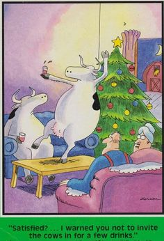 TFS - The Far Side by Gary Larson with the drunk bovine is better in color. Love this one. ...
