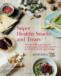 Super Healthy Snacks and Treats