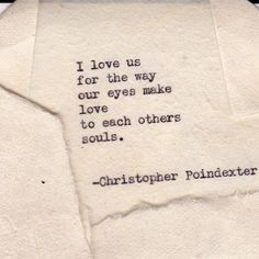 I love us for the way our eyes make love to each others souls.