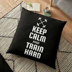 Fitness Design, Train Hard, Sell Your Art, Pillow Design, Floor Pillows, Keep Calm, Flooring, Printed, Awesome