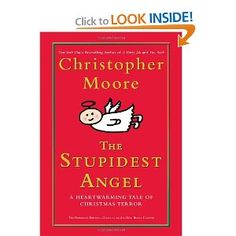 Christopher Moore's Stupidest Angel. Soo soo funny.