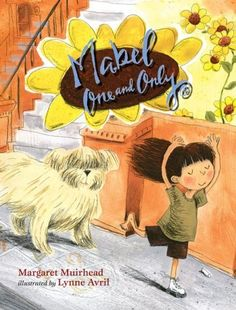 Mabel One and Only -- a creative young girl learns to entertain herself with her imagination