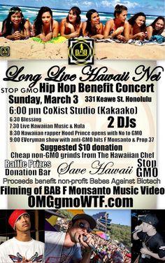 Honolulu, HI We are having a hip hop benefit concert featuring anti-GMO rappers Hood Prince and EVeryman! Hood Prince wrote Say No to GMO and EVerymanraps F Monsanto and Prop 37! BAB hula with live Hawaiian music, ...