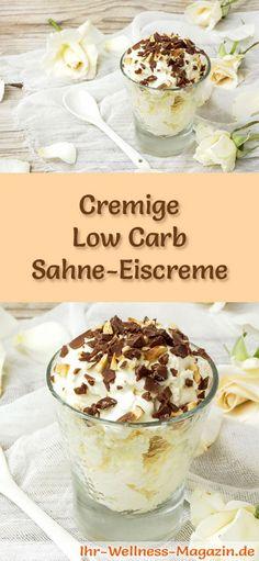 Rezept für cremiges Low Carb Sahne-Eis - ein einfaches Eisrezept für kalorienreduzierte, kohlenhydratarme und gesunde Eiscreme ohne Zusatz von Zucker ...