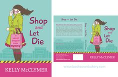 Shop and Let Die by Kelly McClymer | The Book Cover Bakery