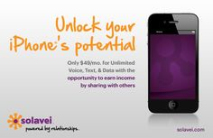 $49 per month for Unlimited Voice, Text and Data with opportunity to earn income by sharing with others.