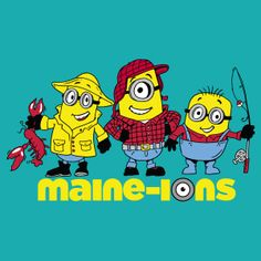Maine-ions t-shirt. Despicable Me Minions. State of Maine.Teal, yellow, red, blue. Lobster, fishing, flannel
