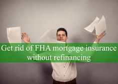 How to get rid of Mortgage Insurance on a Kentucky Mortgage Loan. Fha Mortgage, Private Mortgage Insurance, Mortgage Calculator, Fannie Mae, Louisville Kentucky, Credit Score, How To Get Rid, Condos, Tips