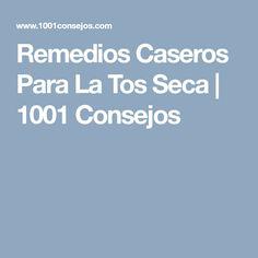 Remedios Caseros Para La Tos Seca | 1001 Consejos