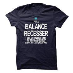 I am a Balance Recesser T-Shirts, Hoodies, Sweatshirts, Tee Shirts (23$ ==► Shopping Now!)