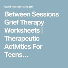 Between Sessions Grief Therapy Worksheets | Therapeutic Activities For Teens…