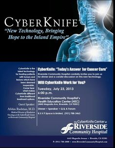 "Cyber Knife - ""New Technology, Bringing Hope to the Inland Empire"