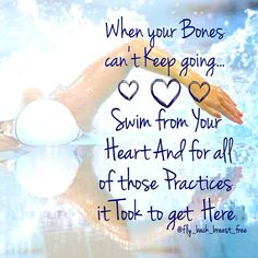 Swim from your heart..