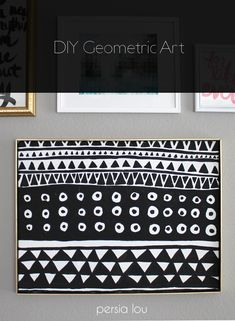 Persia Lou: DIY Black and White Geometric Art