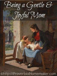 Being a Gentle and Joyful Mom