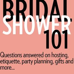 Bridal Shower 101: Questions answered on hosting, etiquette, party planning, gifts and more