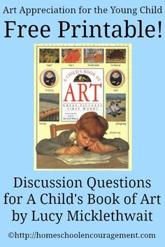 A Child's Book Of Art: Free Printable Discussion Questions  #Homeschool Encouragement #HSencouragement