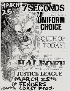 https://flic.kr/p/5C2qHa | 7 Seconds, Youth of Today, Halfoff, Justice League, Uniform Choice punk hardcore flyer | what a line-up, sheesh.