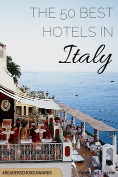 The 50 Best Hotels in Italy: Readers' Choice Awards 2014, any of them!!!