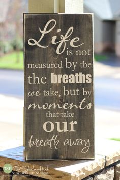 Life is not Measured by the Breaths We Take But by thestickerhut