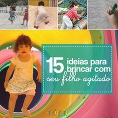 15 brincadeiras para uma criança agitada