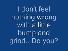 Ain't nothing wrong with letting R.Kelly bump and grind you outta that slump!    R. Kelly - Bump and Grind