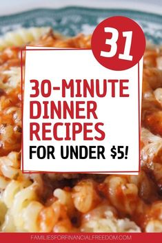 I love these cheap 30-minute dinner recipes for under $5! Find more than 30 cheap and easy dinner recipes ready in 30 minutes or less for under $5! Your family will love these 30-minute recipes for a tight budget! Try these 31 tasty and cheap family dinners! #cheapmeals #cheapmealsonabudget #cheapmealsprep #dinnerrecipes #recipes #cheapdinnerrecipes #cheaprecipes #savemoney #frugal #moneysavingtips #savingmoneytips #moneytips #budgeting #budget #savemoneyonfood #save #money #personalfinance