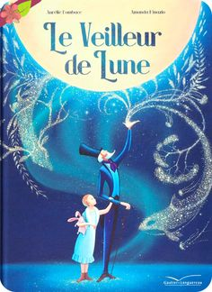 Buy Veilleur de lune by Amanda Minazio, Aurélie Bombace and Read this Book on Kobo's Free Apps. Discover Kobo's Vast Collection of Ebooks and Audiobooks Today - Over 4 Million Titles! Eden Book, Album Jeunesse, Blue Books, Children's Literature, Book Cover Design, Baby Love, Childrens Books, Illustrators, Ebooks