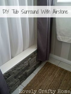 Cool DIY project to hide ugly built-in tubs (builder's tubs) using Airstone (really lightweight rock material). Great tutorial. Thinking about other places to use this stuff.